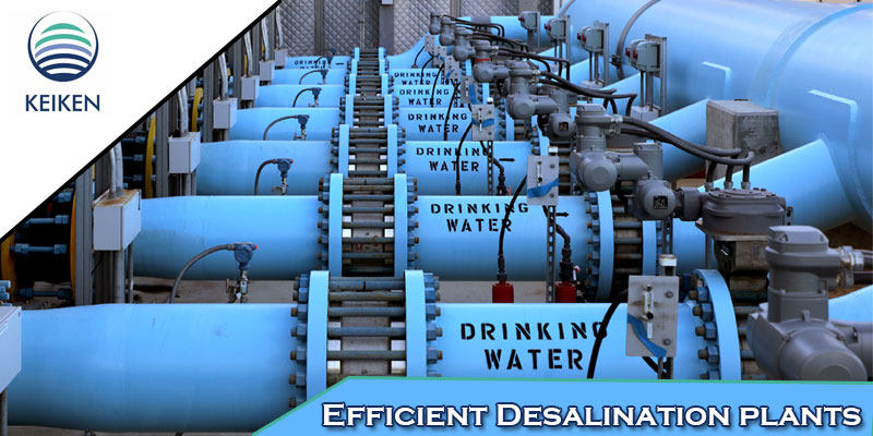 What Is The Most Efficient Technique To Desalinate Water? - Keiken Engineering
