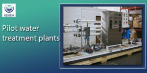 How Pilot water treatment plants Are Helping Industries Become Self-reliant