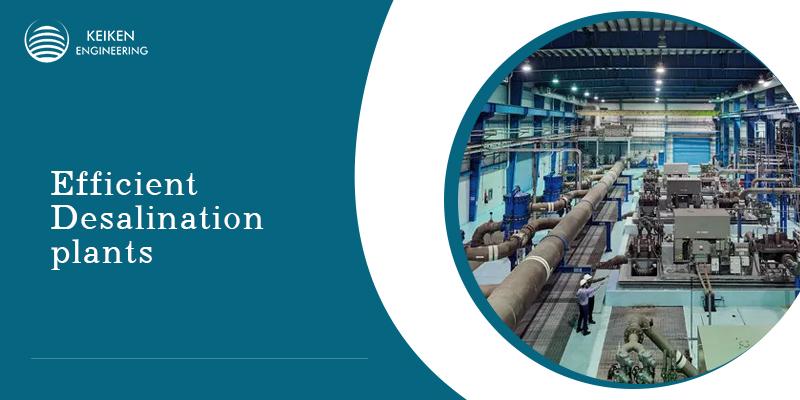Efficient Desalination plants: efficiency and future prospects